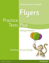 Practice Tests Plus YLE Flyers. Students' Book | Kathryn Alevizos |
