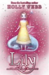Lily: Lily and the Shining Dragons | Holly Webb |