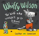 Whiffy Wilson: The Wolf who wouldn't go to school | Caryl Hart |