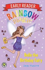 Rainbow Magic Early Reader: Belle the Birthday Fairy | Daisy Meadows |