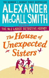 The House of Unexpected Sisters | Alexander McCall Smith |