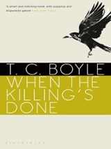 When the Killing's Done | T. C. Boyle |