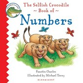 The Selfish Crocodile Book of Numbers | Faustin Charles |