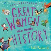 Fantastically Great Women Who Made History | Kate Pankhurst |