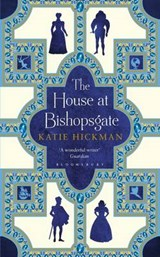 House at bishopsgate | Katie Hickman |
