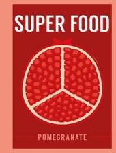 Superfood: pomegranate