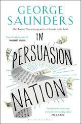 In persuasion nation | George Saunders |