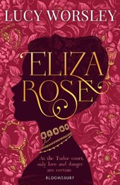 Eliza Rose | Lucy Worsley |