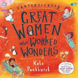 Fantastically Great Women Who Worked Wonders | Kate Pankhurst |