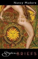 East Of The Sun And West Of The Moon (Mills & Boon Spice Briefs) | Nancy Madore |