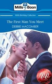 The First Man You Meet (Mills & Boon Short Stories) | Debbie Macomber |