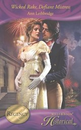 Wicked Rake, Defiant Mistress (Mills & Boon Historical) | Ann Lethbridge |