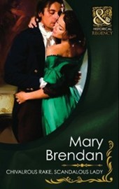 Chivalrous Rake, Scandalous Lady (Mills & Boon Historical) (Regency Rogues, Book 1) | Mary Brendan |