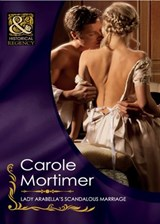 Lady Arabella's Scandalous Marriage (Mills & Boon Historical) (The Notorious St Claires, Book 4) | Carole Mortimer |