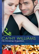 His Christmas Acquisition (Mills & Boon Modern) | Cathy Williams |