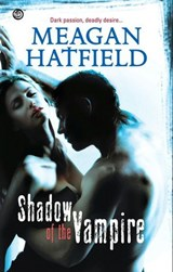 Shadow Of The Vampire (Mills & Boon Nocturne) | Meagan Hatfield |