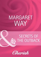 Secrets Of The Outback (Mills & Boon Cherish)