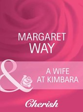 A Wife At Kimbara (Mills & Boon Cherish) (Legends Of The Outback, Book 1) | Margaret Way |