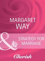 Strategy For Marriage (Mills & Boon Cherish) (Contract Brides, Book 2) | Margaret Way |