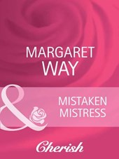 Mistaken Mistress (Mills & Boon Cherish) | Margaret Way |