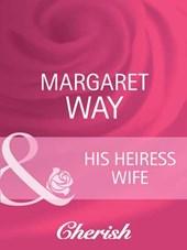 His Heiress Wife (Mills & Boon Cherish) (The Australians, Book 18)