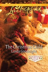 The Christmas Child (Mills & Boon Love Inspired) (Redemption River, Book 4) | Linda Goodnight |