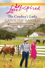 The Cowboy's Lady (Mills & Boon Love Inspired) (Rocky Mountain Heirs, Book 4) | Carolyne Aarsen |