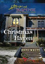 Christmas Haven (Mills & Boon Love Inspired Suspense) | Hope White |