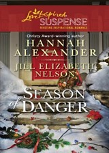 Season of Danger: Silent Night, Deadly Night / Mistletoe Mayhem (Mills & Boon Love Inspired Suspense) | Hannah Alexander ; Jill Elizabeth Nelson |
