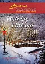 Holiday Hideout (Mills & Boon Love Inspired Suspense) (Rose Mountain Refuge, Book 2) | Lynette Eason |