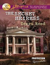 The Secret Heiress (Mills & Boon Love Inspired Suspense) (Protection Specialists, Book 2) | Terri Reed |