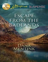 Escape from the Badlands (Mills & Boon Love Inspired Suspense) | Dana Mentink |