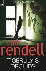 Tigerlily's Orchids | Ruth Rendell |