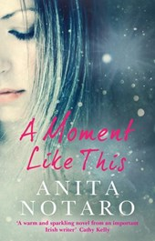 A Moment Like This | Anita Notaro |