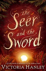 The Seer And The Sword | Victoria Hanley |