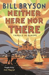Neither Here, Nor There | Bill Bryson |