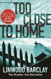 Too Close to Home | Linwood Barclay |