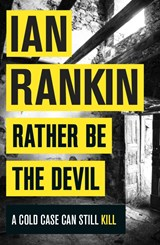 Rather Be the Devil | Ian Rankin |