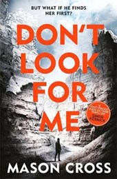 Don't Look For Me | Mason Cross |