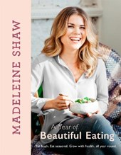 Year of Beautiful Eating | Madeleine Shaw |