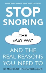 Stop Snoring The Easy Way | Mike Dilkes ; Alexander Adams |