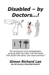 Disabled - By Doctors...! | Simon Richard Lee |