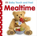 Baby Touch and Feel Mealtime | Dk |