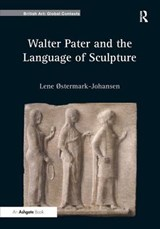 Walter Pater and the Language of Sculpture | Lene Ostermark-Johansen |