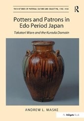 Potters and Patrons in Edo Period Japan | Andrew L. Maske |