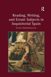 Reading, Writing, and Errant Subject in Inquisitorial Spain