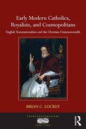 Early Modern Catholics, Royalists, and Cosmopolitans