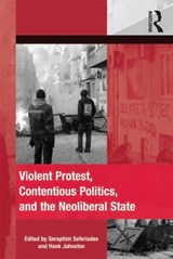 Violent Protest, Contentious Politics, and the Neoliberal State |  |