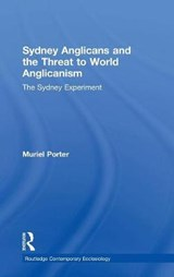 Sydney Anglicans and the Threat to World Anglicanism | Muriel Porter |