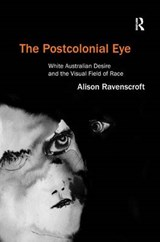 The Postcolonial Eye | Alison Ravenscroft |
